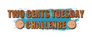 Two Cents Tuesday Challenge